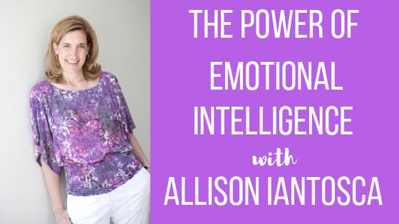 Episode #26: The Power of Emotional Intelligence with Allison Iantosca