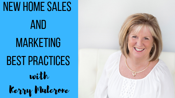 Episode #34: New Home Sales & Marketing Best Practices with Kerry Mulcrone